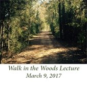 Walk in the Woods Nature Lecture, March 9, 2017