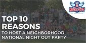 Top 10 Reasons to Host a Neighborhood National Night Out Party