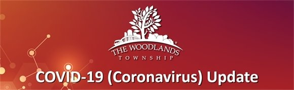 The Woodlands Township Coronavirus Update