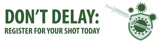 Don't Delay: Register for your shot today
