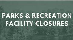 Parks and Recreation Facility Closures