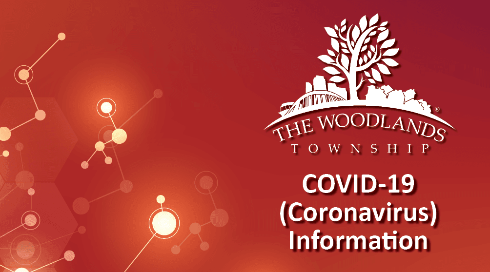 The Woodlands Township COVID-19 Update, Tuesday, May 25, 2021
